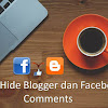 Membuat Show Hide Blogger dan Facebook Comments