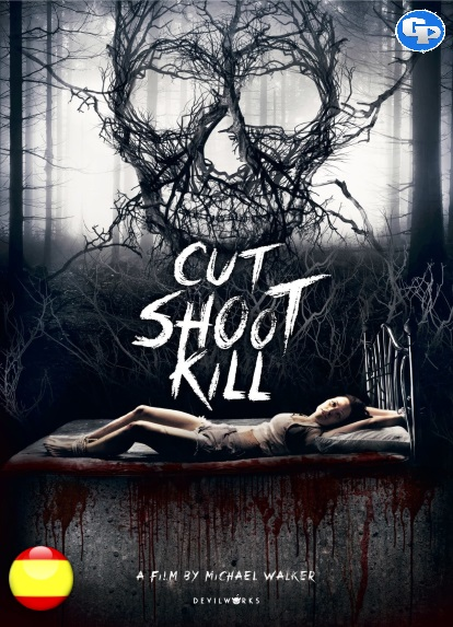 Cut Shoot Kill (2017) ESPAÑOL