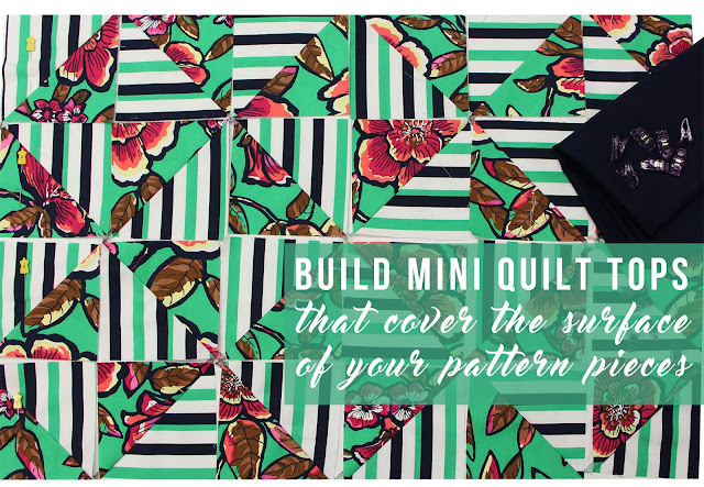 Build mini quilt tops that cover the surface of your pattern pieces