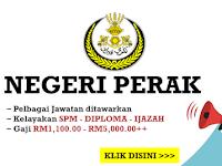 Jawatan Kosong di Negeri Perak - Gaji RM1,100 - RM5,000++