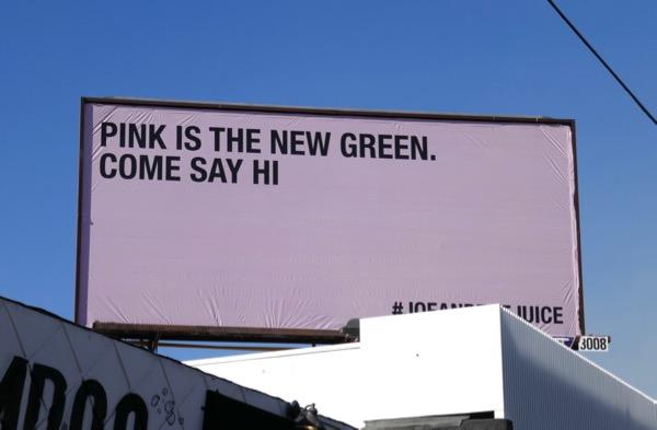 Pink new green Come Hi Joe and Juice billboard