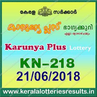 """KeralaLotteriesResults.in, """"kerala lottery result 21 6 2018 karunya plus kn 218"""", karunya plus today result : 21-6-2018 karunya plus lottery kn-218, kerala lottery result 21-06-2018, karunya plus lottery results, kerala lottery result today karunya plus, karunya plus lottery result, kerala lottery result karunya plus today, kerala lottery karunya plus today result, karunya plus kerala lottery result, karunya plus lottery kn.218 results 21-6-2018, karunya plus lottery kn 218, live karunya plus lottery kn-218, karunya plus lottery, kerala lottery today result karunya plus, karunya plus lottery (kn-218) 21/06/2018, today karunya plus lottery result, karunya plus lottery today result, karunya plus lottery results today, today kerala lottery result karunya plus, kerala lottery results today karunya plus 21 6 18, karunya plus lottery today, today lottery result karunya plus 21-6-18, karunya plus lottery result today 21.6.2018, kerala lottery result live, kerala lottery bumper result, kerala lottery result yesterday, kerala lottery result today, kerala online lottery results, kerala lottery draw, kerala lottery results, kerala state lottery today, kerala lottare, kerala lottery result, lottery today, kerala lottery today draw result, kerala lottery online purchase, kerala lottery, kl result,  yesterday lottery results, lotteries results, keralalotteries, kerala lottery, keralalotteryresult, kerala lottery result, kerala lottery result live, kerala lottery today, kerala lottery result today, kerala lottery results today, today kerala lottery result, kerala lottery ticket pictures, kerala samsthana bhagyakuri"""