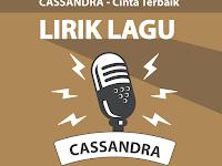 Lirik Lagu Cinta Terbaik - Cassandra