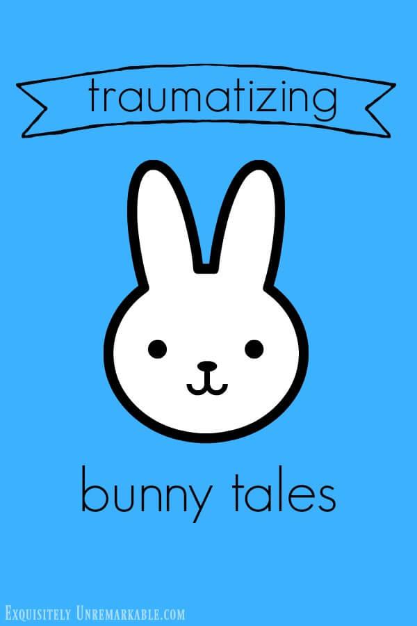 Traumatizing Bunny Tales