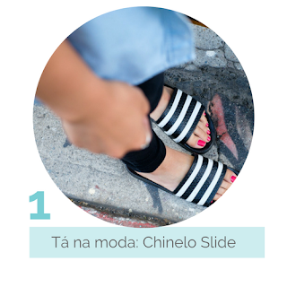 Tá na moda: Chinelo Slide