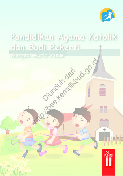 Download Buku Siswa Kurikulum 2013 SD Kelas 2 Mata Pelajaran Pendidikan Agama Katolik dan Budi Pekerti Luhur