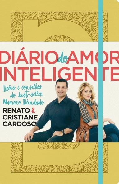 Diário do Amor Inteligente Renato Cardoso Cristiane Cardoso