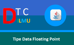 Jenis-Jenis Tipe Data Floating Point Pemrograman Java