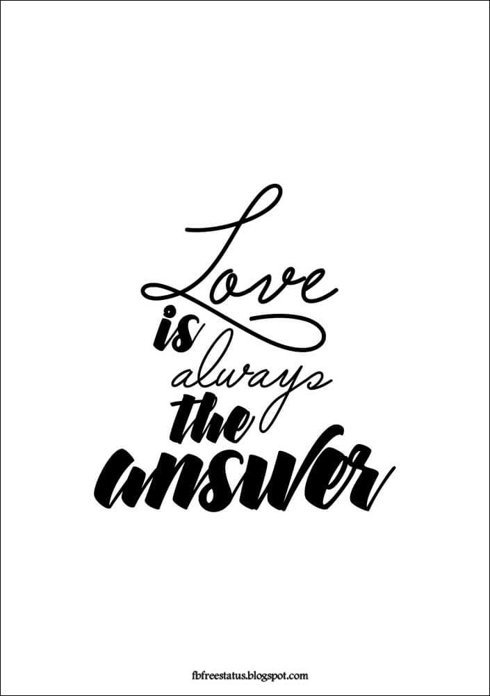Love is always the answer.