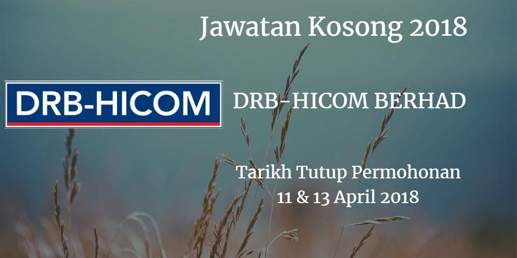 Jawatan Kosong DRB-HICOM BERHAD 11 & 13 April 2018