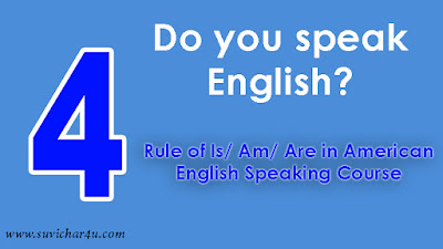 Rule of Is/ Am/ Are in American English Speaking Course