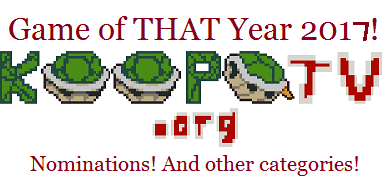 KoopaTV Game of THAT Year GOTY Nominations and other categories 2017