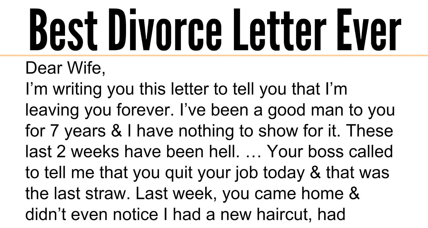 Dear Wife I am writing this letter to you to say that I will leave you forever