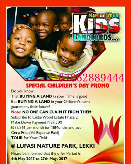 HURRY! MOUTH WATERING CHILDREN'S DAY PROMO-MAKE YOUR KIDS LANDLORDS(CLOSED)