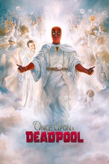 Watch Once Upon A Deadpool Online Free in HD