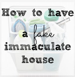 How to Have a Fake Immaculate House :: OrganizingMadeFun.com