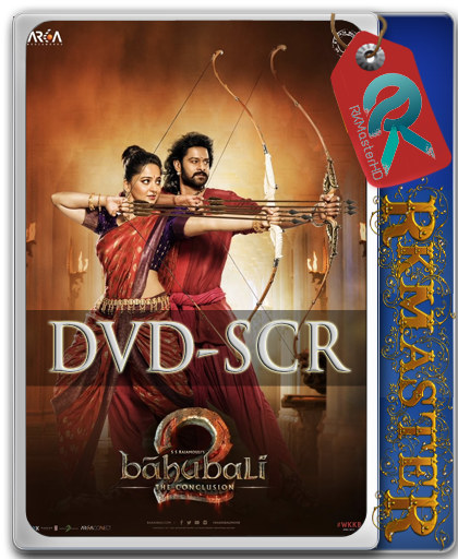 Baahubali 2 The Conclusion 2017 Dvdscr Aac 2 0 Hindi Movie By Rkmasterhd Rkmasterhd Pc Free Movie Games Software All Download In Free