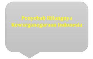Penyebab Hilangnya Kewarganegaraan Indonesia