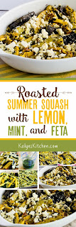 Roasted Summer Squash with Lemon, Mint, and Feta found on KalynsKitchen.com
