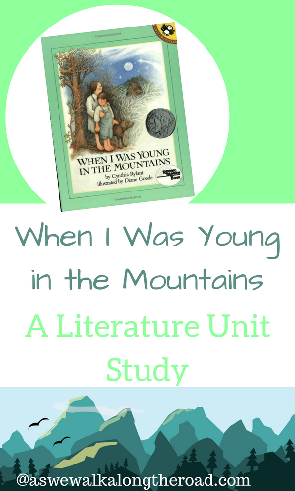 Literature unit study for When I Was Young in the Mountains