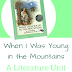 Literature Unit Study: When I Was Young in the Mountains by Cynthia Rylant