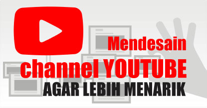 Tips Mendesain Channel Youtube Agar Lebih Menarik | blankONku - www.blankon-ku.com