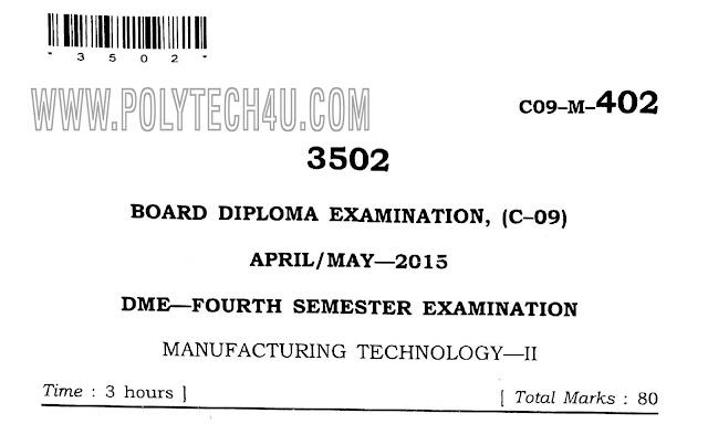 402- manufacturing technology-2 c-09 dme old question papers April/may-2015