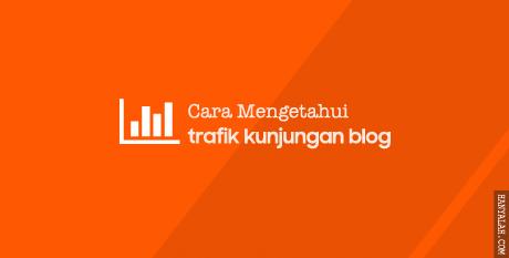 Cara Mudah Mengetahui Jumlah Pengunjung Blog