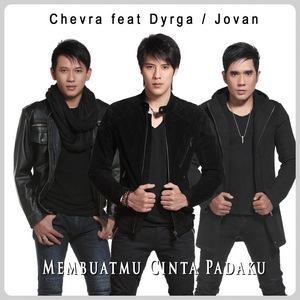 Chevra - Membuatmu Cinta Padaku (Feat. Dyrga & Jovan)