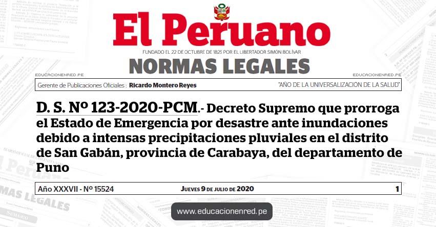 D. S. Nº 123-2020-PCM.- Decreto Supremo que prorroga el Estado de Emergencia por desastre ante inundaciones debido a intensas precipitaciones pluviales en el distrito de San Gabán, provincia de Carabaya, del departamento de Puno