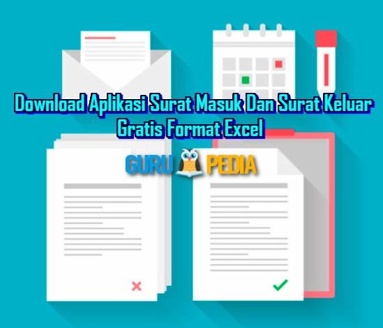 Aplikasi Surat Masuk Dan Surat Keluar Gratis Format Excel