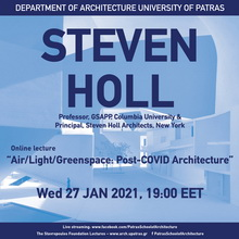 STEVEN HOLL: ′′ AIR/LIGHT/GREENSPACE: POST-COVID ARCHITECTURE ′′| ΔΙΑΔΙΚΤΥΑΚΗ ΔΙΑΛΕΞΗ
