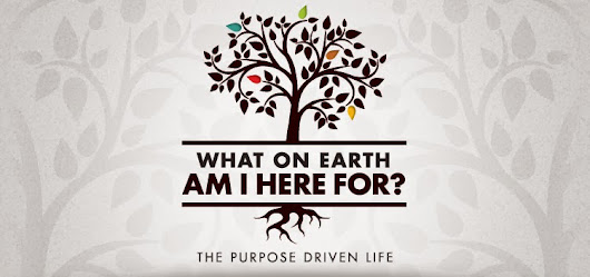 A Purpose Driven Life - Day 1