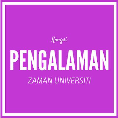 pengalaman zaman universiti