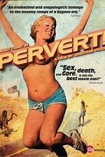 Watch Pervert! 2005 Online