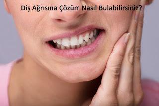 Diş Ağrısına Çözüm Nasıl Bulabilirsiniz?