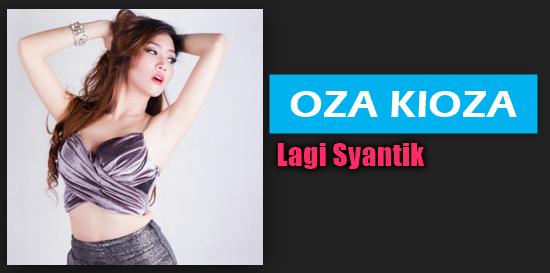 Download Lagu Oza Kioza - Lagi Syantik Mp3 (Dangdut Terbaru 2018),Oza Kioza, Dangdut, Lagu Cover, 2018,