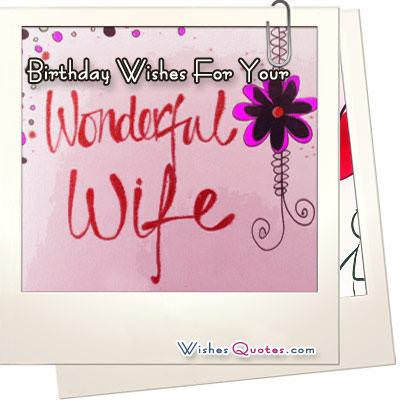 Happy Birthday wishes quotes for wife: birthday wishes for your wonderful wife
