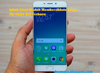 Menghapus File Cache Android Oppo A37 Terbaru