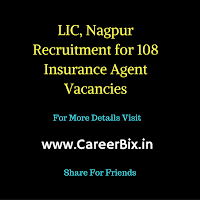 LIC, Nagpur Recruitment for 108 Insurance Agent Vacancies