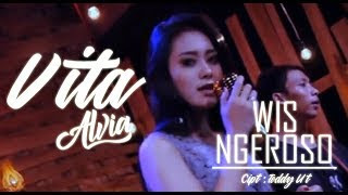 Lirik Lagu Wis Ngeroso - Vita Alvia