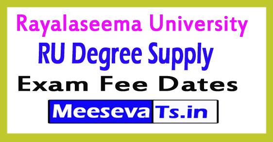 Rayalaseema University Degree Supply Exam Fee Dates 2017