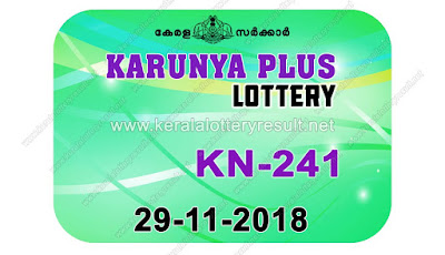KeralaLotteryResult.net, kerala lottery kl result, yesterday lottery results, lotteries results, keralalotteries, kerala lottery, keralalotteryresult, kerala lottery result, kerala lottery result live, kerala lottery today, kerala lottery result today, kerala lottery results today, today kerala lottery result, karunya plus lottery results, kerala lottery result today karunya plus, karunya plus lottery result, kerala lottery result karunya plus today, kerala lottery karunya plus today result, karunya plus kerala lottery result, live karunya plus lottery KN-241, kerala lottery result 29.11.2018 karunya plus KN 241 29 november 2018 result, 29 11 2018, kerala lottery result 29-11-2018, karunya plus lottery KN 241 results 29-11-2018, 29/11/2018 kerala lottery today result karunya plus, 29/11/2018 karunya plus lottery KN-241, karunya plus 29.11.2018, 29.11.2018 lottery results, kerala lottery result October 29 2018, kerala lottery results 29th November 2018, 29.11.2018 week KN-241 lottery result, 29.11.2018 karunya plus KN-241 Lottery Result, 29-11-2018 kerala lottery results, 29-11-2018 kerala state lottery result, 29-11-2018 KN-241, Kerala karunya plus Lottery Result 29/11/2018