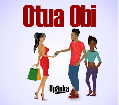 Opanka – Otua Obi (Prod. By Ephraim)