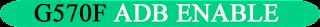 https://www.gsmnotes.com/2020/09/samsung-g5-g570f-adb-enable.html