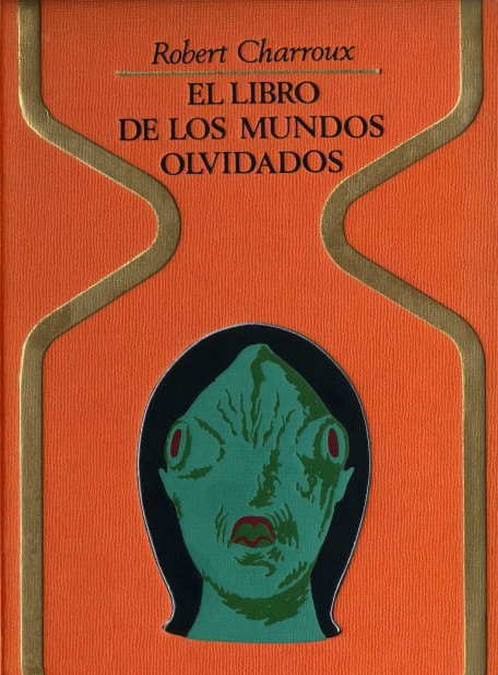 El Libro de los Mundos Olvidados de Robert Charroux