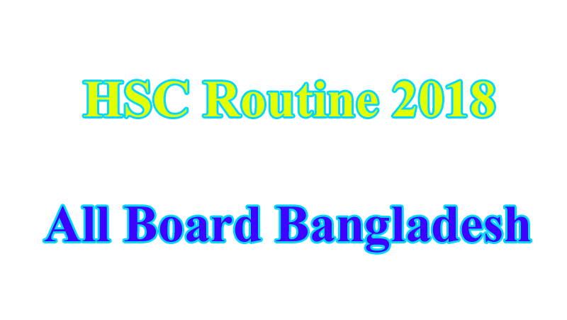 HSC Routine 2018 All Board Bangladesh