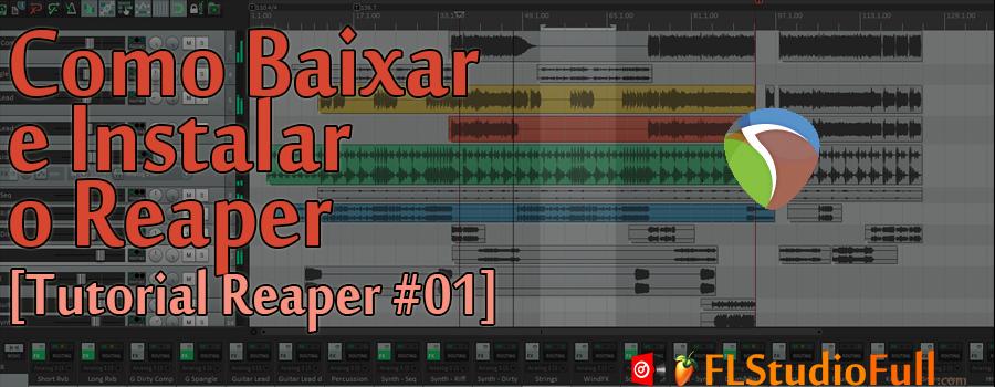 Como Baixar e Instalar o Reaper [Tutorial Reaper #01]