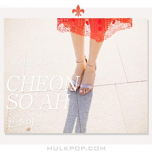 Cheon Soa – 우리 둘이서 – Single