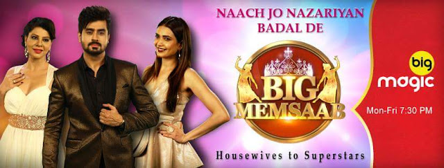 'Big Memsaab' on Big Magic Reality Show Wiki Plot,Host,Promo,Auditions,Timing